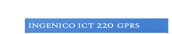 INGENICO-ICT-220-GPRS.png